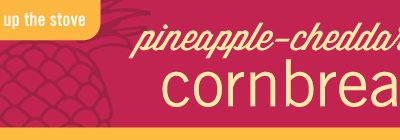 Pineapple Cheddar Cornbread